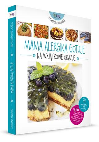 Mama Alergika Gotuje Na Wyjatkowe Okazje Kuchnia